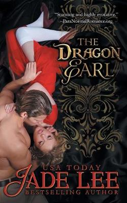 The Dragon Earl (the Regency Rags to Riches Series, Book 4) by Jade Lee