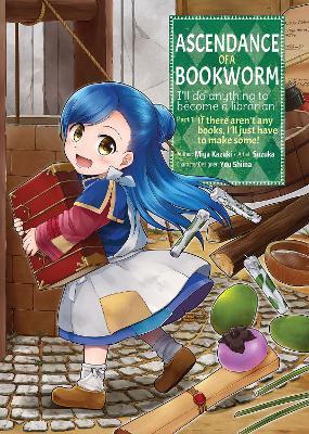 Ascendance of a Bookworm (Manga) Part 1 Volume 1 by Miya Kazuki