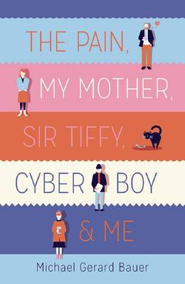 Pain, My Mother, Sir Tiffy, Cyber Boy & Me book