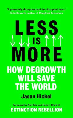 Less is More: How Degrowth Will Save the World book