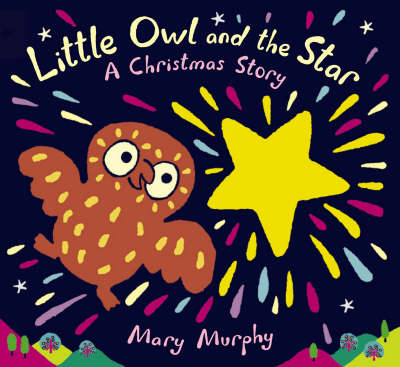 Little Owl And The Star Board Book by Mary Murphy