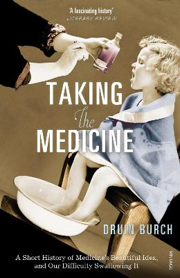 Taking the Medicine by Druin Burch