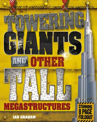 Megastructures: Towering Giants and Other Tall Megastructures by Ian Graham
