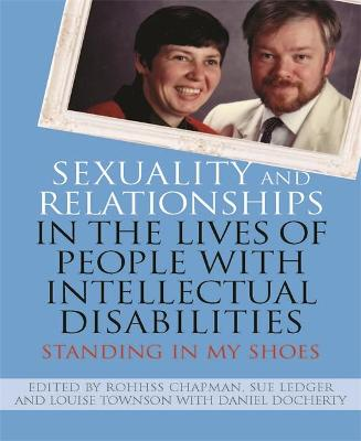 Sexuality and Relationships in the Lives of People with Intellectual Disabilities by Sue Ledger