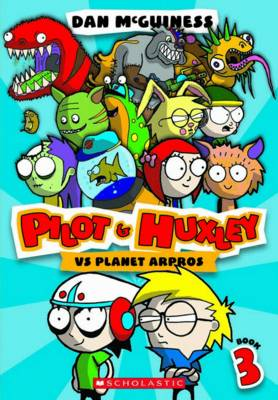 Pilot and Huxley #3: Pilot & Huxley vs Planet Arpros book