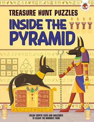 Inside The Pyramid: Follow cryptic clues and challenges to escape the mummy's tomb by Dr. Gareth Moore