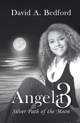 Angela 3 by David A Bedford