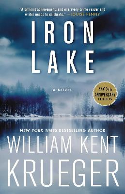 Iron Lake (20th Anniversary Edition): A Novel by William Kent Krueger