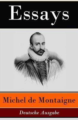 Essays - Deutsche Ausgabe by Michel Montaigne