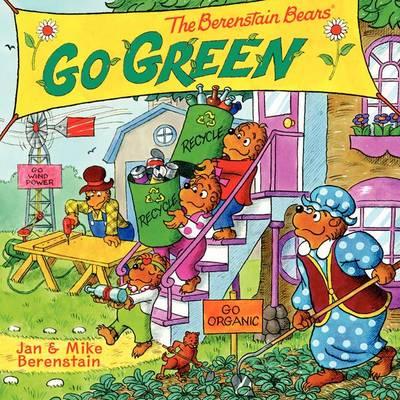 The Berenstain Bears Go Green by Jan Berenstain