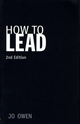How To Lead 2e by Jo Owen