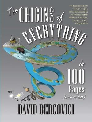 Origins of Everything in 100 Pages (More or Less) book