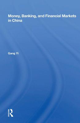 Money, Banking, And Financial Markets In China by Gang Yi