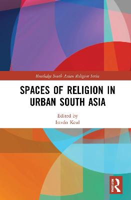 Spaces of Religion in Urban South Asia book