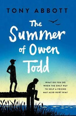Summer of Owen Todd by Tony Abbott