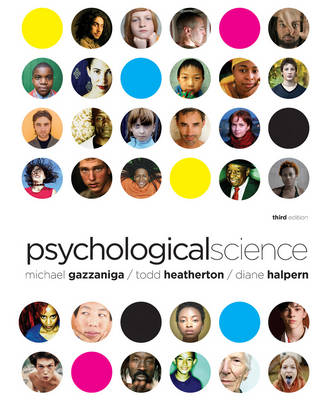 Psychological Science: The Mind, Brain, and Behavior by Michael S. Gazzaniga
