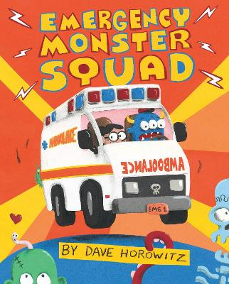 Emergency Monster Squad by Dave Horowitz