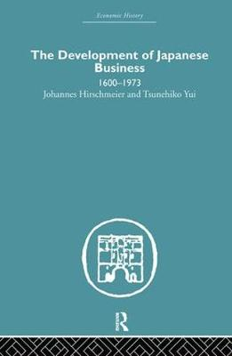 The Development of Japanese Business by Johannes Hirschmeier