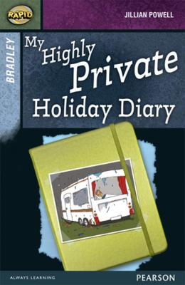 Rapid Stage 9 Set A: Bradley: My Highly Private Holiday Diary by Dee Reid