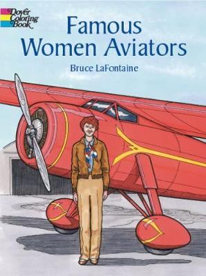 Famous Women Aviators by Bruce LaFontaine