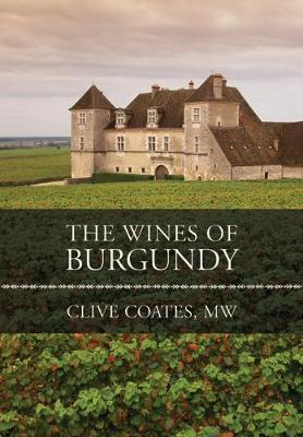 Wines of Burgundy by Clive Coates