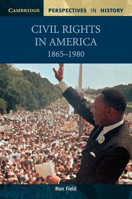 Civil Rights in America, 1865-1980 by Ron Field