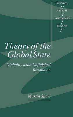 Theory of the Global State by Martin Shaw