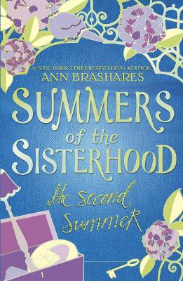 Summers of the Sisterhood: The Second Summer by Ann Brashares