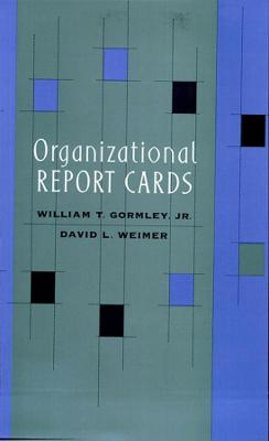 Organizational Report Cards by William T. Gormley