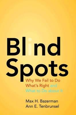 Blind Spots by Max H. Bazerman