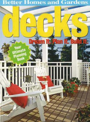 Decks: Dream It, Plan It, Build It by Vicki Christian