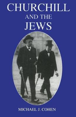 Churchill and the Jews, 1900-1948 by Michael J. Cohen
