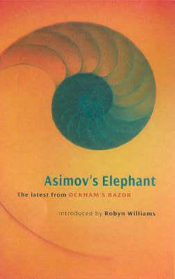Asimov's Elephant: The Latest from Ockham's Razor by Robyn Williams