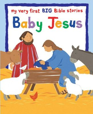 Baby Jesus: My Very First BIG Bible Stories by Lois Rock