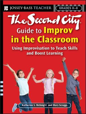 Second City Guide to Improv in the Classroom book