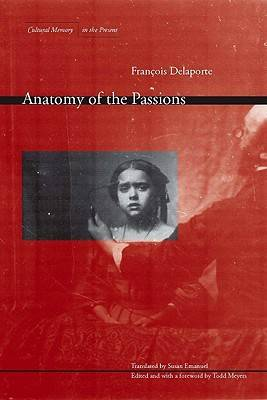Anatomy of the Passions by Francois Delaporte