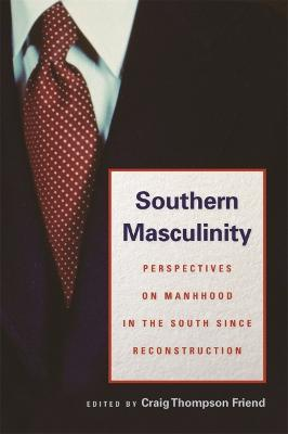Southern Masculinity by Craig Thompson Friend