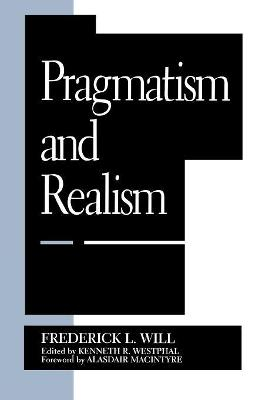 Pragmatism and Realism by Frederick L. Will