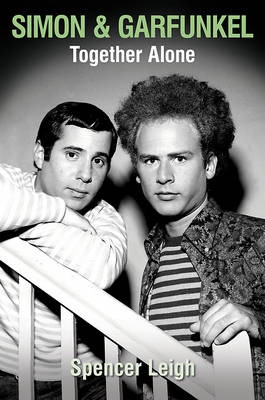 Simon & Garfunkel by Spencer Leigh