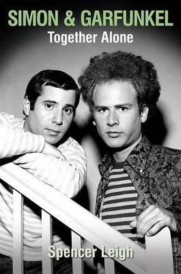 Simon & Garfunkel by Spencer Leigh
