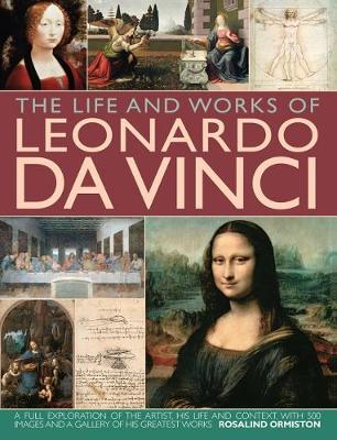 Life and Works of Leonardo da Vinci by Ormiston Rosalind