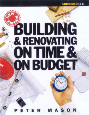 Building & Renovating on Time & on Budget by Peter Mason