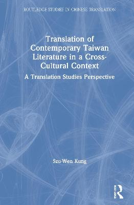 Translation of Contemporary Taiwan Literature in a Cross-Cultural Context: A Translation Studies Perspective book