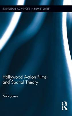 Hollywood Action Films and Spatial Theory by Nick Jones