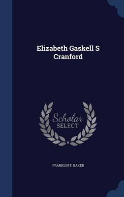 Elizabeth Gaskell S Cranford by Franklin T Baker
