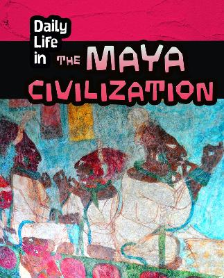 Daily Life in the Maya Civilization book