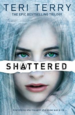 SLATED Trilogy: Shattered by Teri Terry