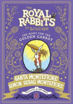 Royal Rabbits of London: The Hunt for the Golden Carrot by Santa Montefiore