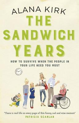 The Sandwich Years by Alana Kirk