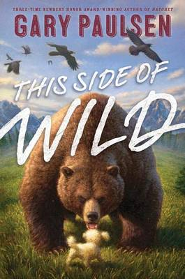 This Side of Wild: Mutts, Mares, and Laughing Dinosaurs by Gary Paulsen
